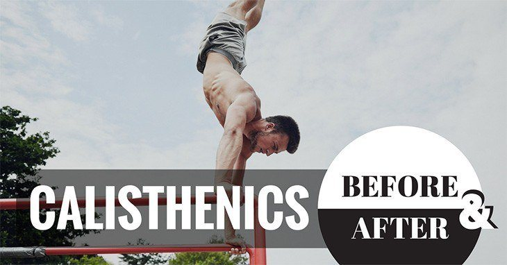 Calisthenics Before And After