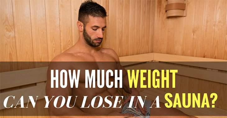 How Much Weight Can You Lose In A Sauna